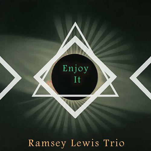 Enjoy It by Ramsey Lewis