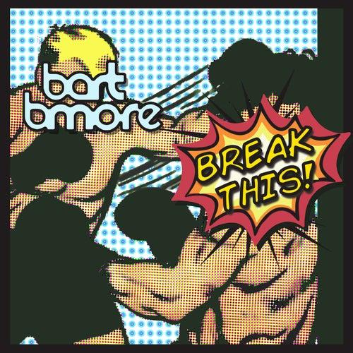 Break This - Single von Bart B More