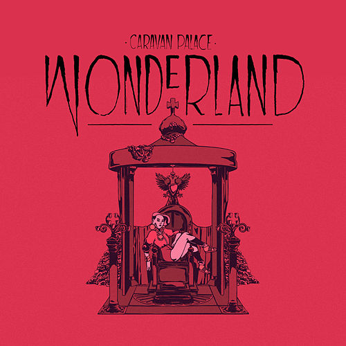 Wonderland - Single de Caravan Palace