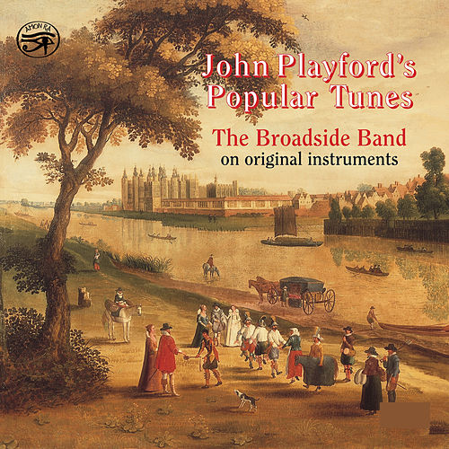 John Playford's Popular Tunes by The Broadside Band