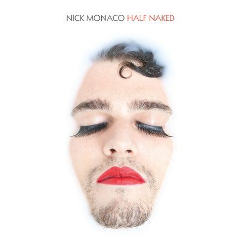 Half Naked von Nick Monaco