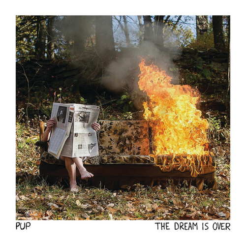 The Dream Is Over by PUP