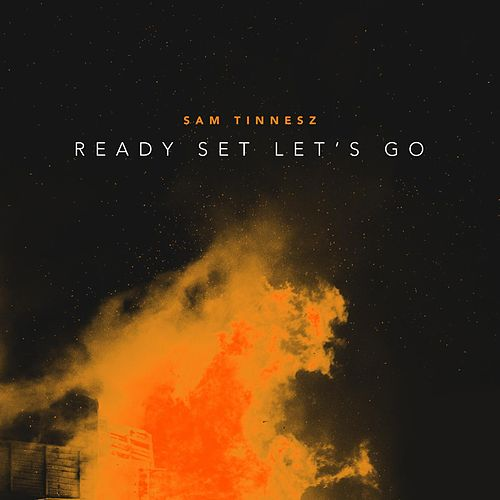 Ready Set Let's Go de Sam Tinnesz