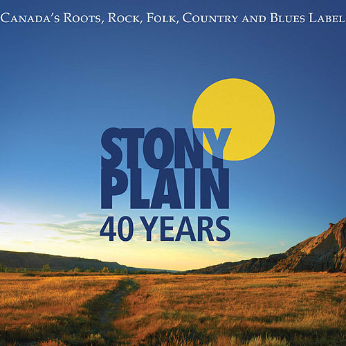 40 Years of Stony Plain Records by Various Artists