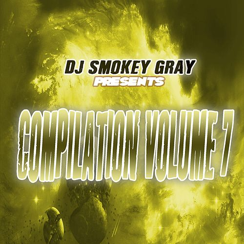 DJ Smokey Gray Presents Compilation Album Volume 7 von Bizarre