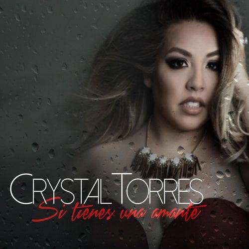 Si Tienes una Amante von Crystal Torres