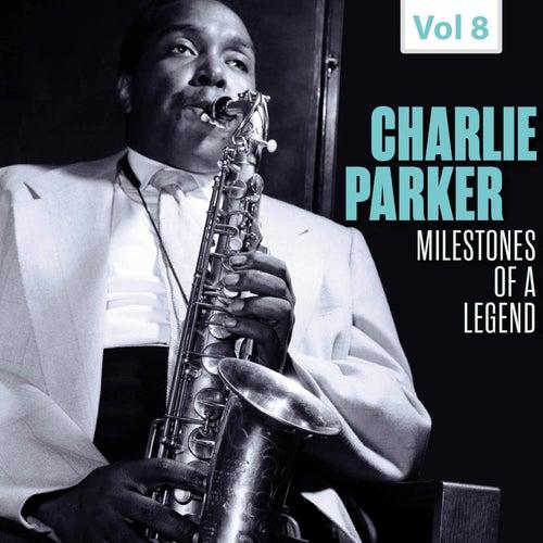 Milestones of a Legend - Charlie Parker, Vol. 8 by Charlie Parker