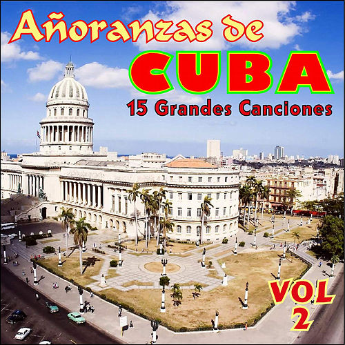 Añoranzas de Cuba Vol. Ii de Various Artists