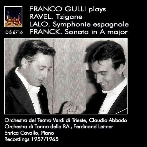Ravel: Tzigane - Lalo: Symphonie espagnole - Franck: Violin Sonata in A Major di Franco Gulli