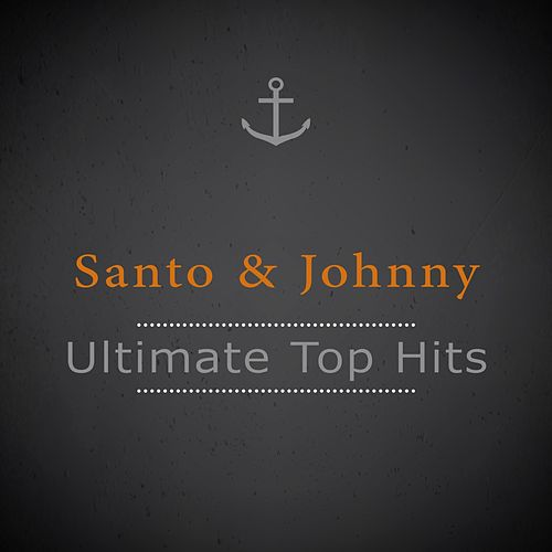Ultimate Top Hits di Santo and Johnny