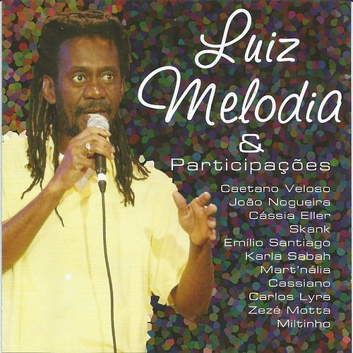 Luiz Melodia & Participações de Luiz Melodia