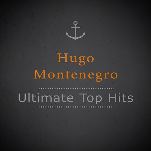 Ultimate Top Hits by Hugo Montenegro