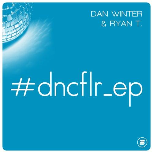 #Dncflr_Ep by Ryan T. & Dan Winter