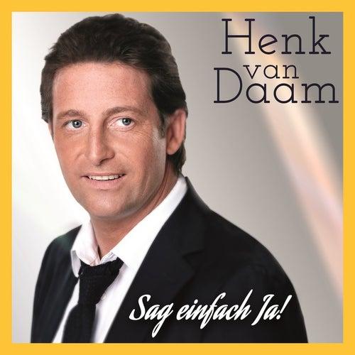 Sag einfach Ja by Henk Van Daam