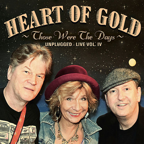 Those Were the Days (Unplugged Live, Vol. 4) von Heart Of Gold