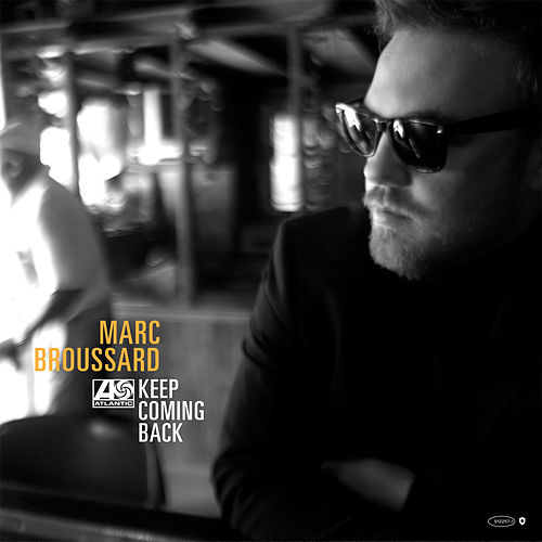 Keep Coming Back by Marc Broussard
