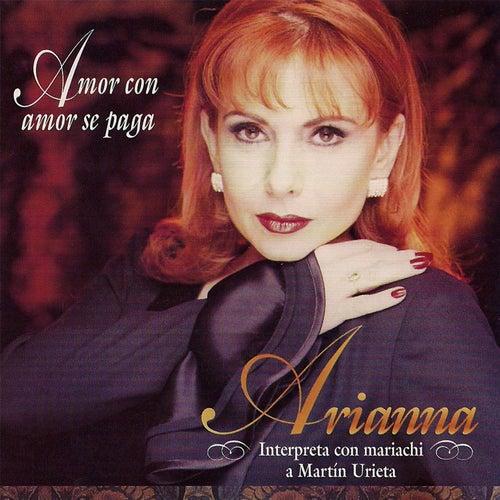 Amor Con Amor Se Paga (Interpreta Con Mariachi a Martín Urieta) de Arianna