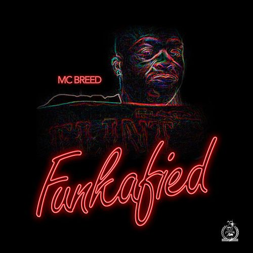 Funkafied von MC Breed