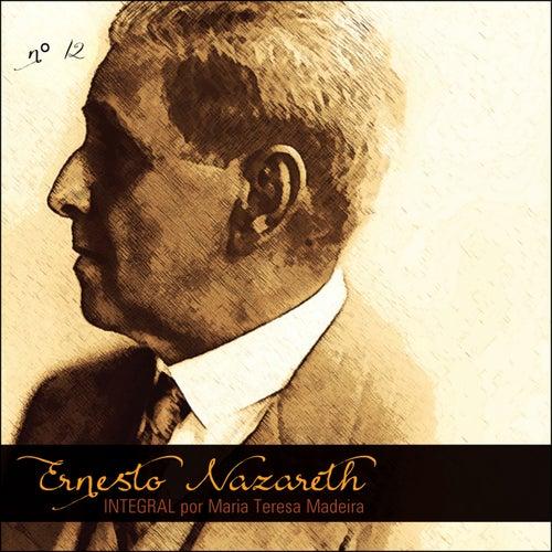 Ernesto Nazareth Integral 12 by Maria Teresa Madeira