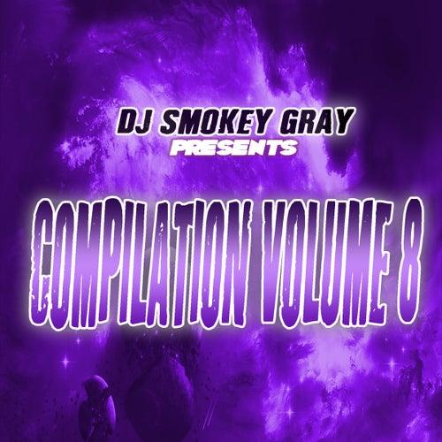DJ Smokey Gray Presents Compilation Album Volume 8 von Bizarre