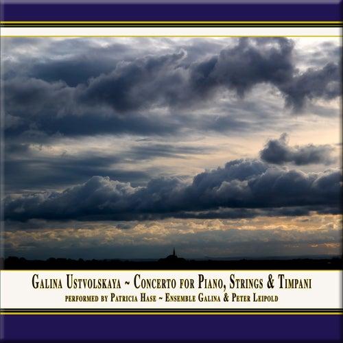 Ustvolskaya: Concerto for Piano, Strings & Timpani (Live) by Patricia Hase