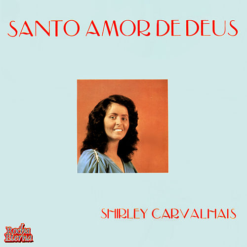 Santo Amor de Deus by Shirley Carvalhaes