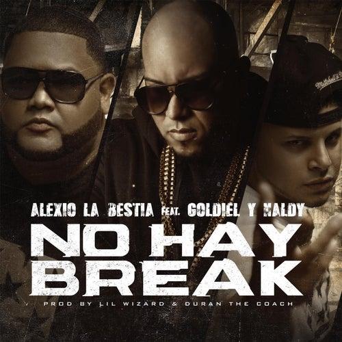 No Hay Break (feat. Goldiel & Naldy) de Alexio