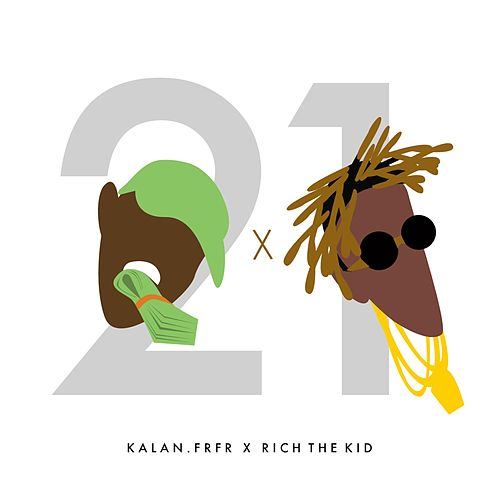 21 (feat. Rich the Kid) by Kalan.Frfr