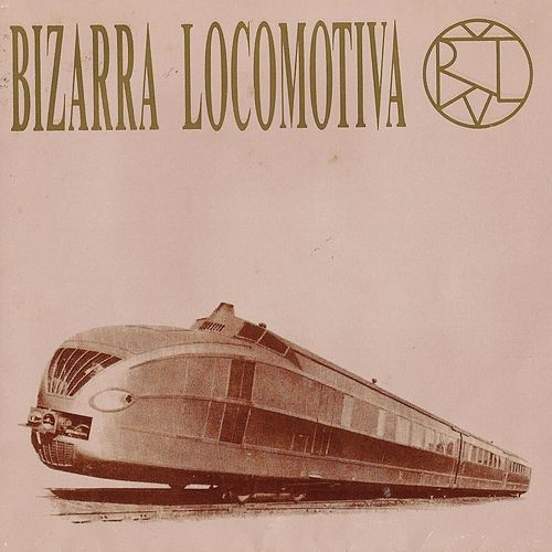 Bizarra Locomotiva by Bizarra Locomotiva