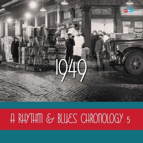 A Rhythm & Blues Chronology 5: 1949 de Various Artists