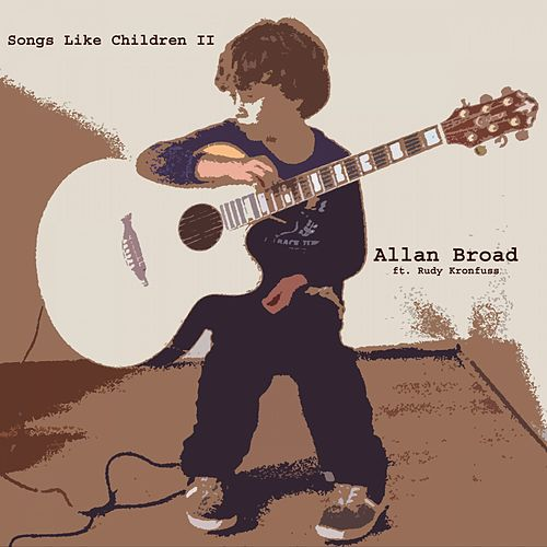 Songs Like Children II by Allan Broad