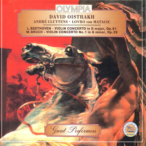 David Oistrakh plays Beethoven & Bruch by David Oistrakh