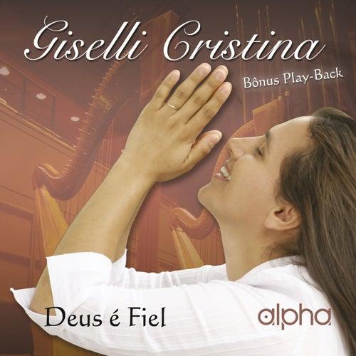 Deus É Fiel: Harpa e Cantor by Giselli Cristina