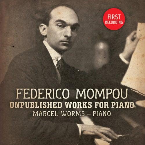 Mompou: Unpublished Works for Piano von Marcel Worms