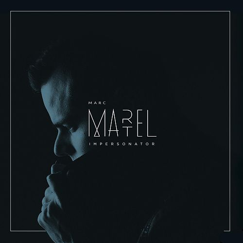 Impersonator by Marc Martel