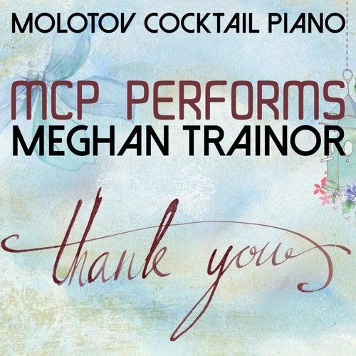 MCP Performs Meghan Trainor: Thank You von Molotov Cocktail Piano