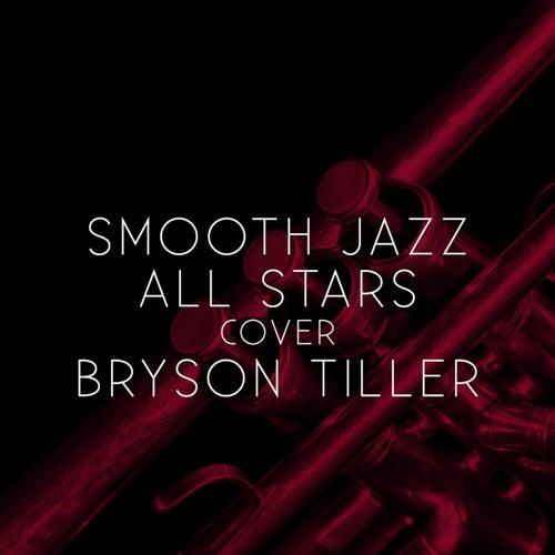 Smooth Jazz All Stars Cover Bryson Tiller von Smooth Jazz Allstars