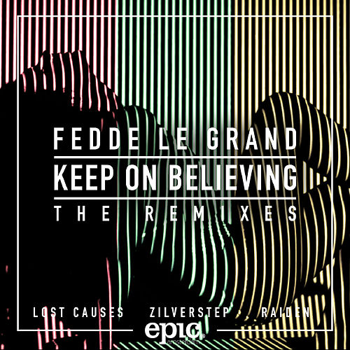Keep On Believing (Remixes) de Fedde Le Grand