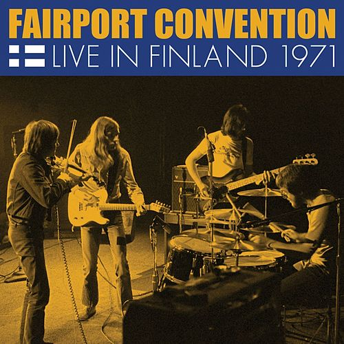 Live in Finland 1971 by Fairport Convention