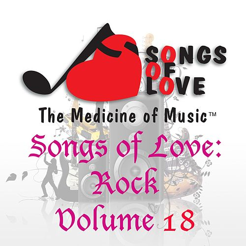 Songs of Love: Rock, Vol. 18 von Various Artists