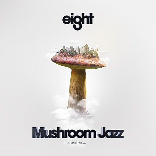 Mushroom Jazz 8 by Various Artists