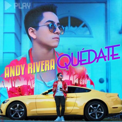 Quédate de Andy Rivera