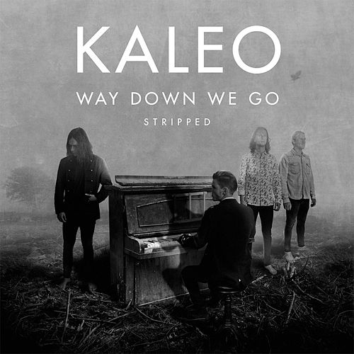 Way Down We Go (Stripped) de KALEO