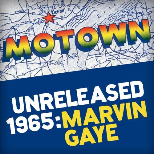 Motown Unreleased 1965: Marvin Gaye by Marvin Gaye