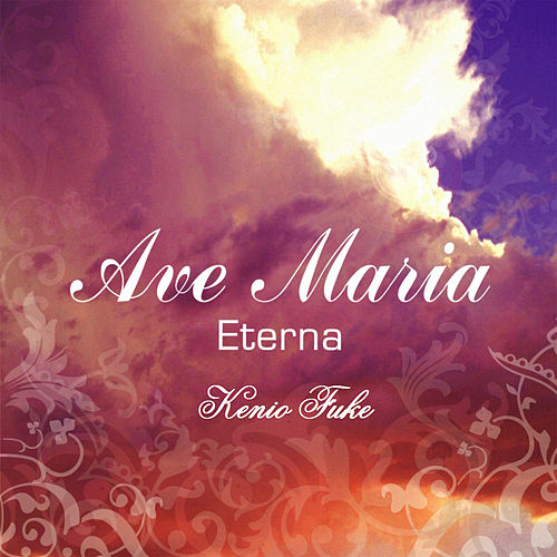 Ave Maria Eterna (Instrumental) de Kenio Fuke
