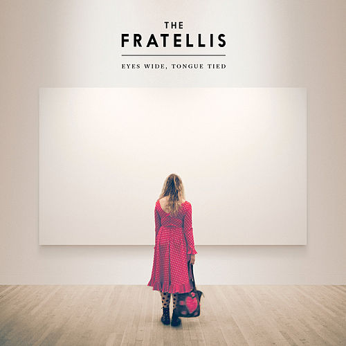 Eyes Wide, Tongue Tied (Super Deluxe) by The Fratellis