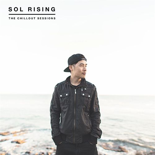 The Chillout Sessions by Sol Rising