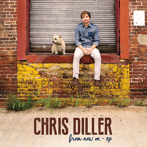 From Now On - EP by Chris Diller