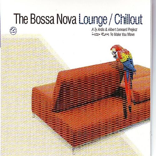 The Bossa Nova Lounge / Chillout Dance Music To    by Albert