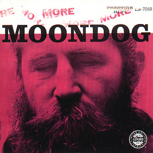 More Moondog / The Story Of Moondog by Moondog